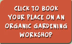 Book your place in an Organic Gardening Workshop
